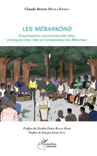 Les Mëbarkono : organisation socioculturelle bëti, pratique des rites et renaissance du Mboman