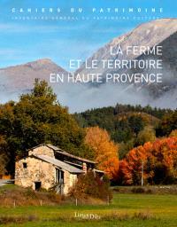 La ferme et le territoire en Haute Provence : Provence-Alpes-Côtes d'azur