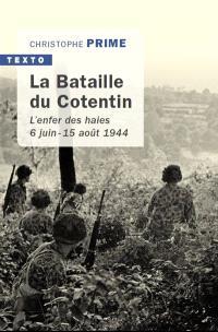 La bataille du Cotentin : l'enfer des haies, 6 juin-15 août 1944