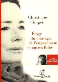 Éloge du mariage, de l'engagement et autre folies