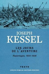 Reportages. Volume 2, Les jours de l'aventure : reportages, 1930-1936