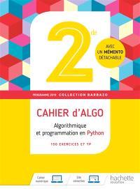 Cahiers d'algo 2de : algorithmique et programmation en Python : 150 exercices et TP