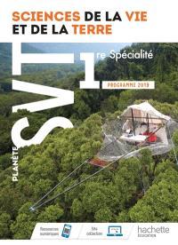 Planète SVT 1re spécialité : sciences de la vie et de la Terre : programme 2019