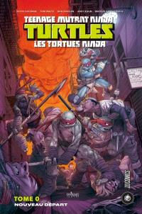Teenage mutant ninja Turtles : les Tortues ninja. Volume 0, Nouveau départ