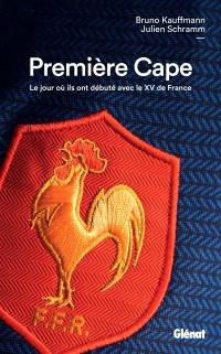 Première cape : le jour où ils ont débuté avec le XV de France