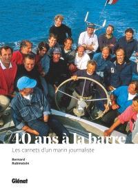 40 ans à la barre : les carnets d'un marin journaliste