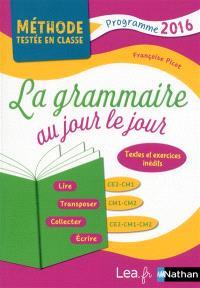 La grammaire au jour le jour, CE2-CM1, CM1-CM2, CE2-CM1-CM2 : programme 2018