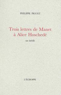 Trois lettres de Manet à Alice Hoschedé