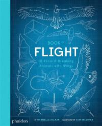 Book of flight : 10 record-breaking animals with wings