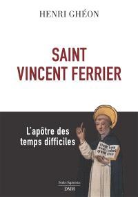 Saint Vincent Ferrier : l'apôtre des temps difficiles