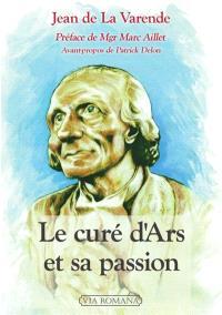 Le curé d'Ars et sa passion