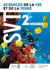 Planète SVT 2de : sciences de la vie et de la Terre : programme 2019