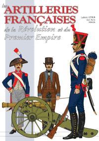 Les artilleries françaises : de la Révolution et du premier Empire. Volume 1, 1786-1815, l'artillerie à pied