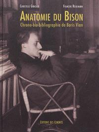 Anatomie du Bison : chrono-bio-bibliographie de Boris Vian