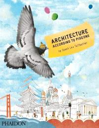 Architecture according to pigeons : by Speck Lee Tailfeather