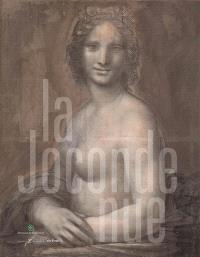 La Joconde nue : exposition, Chantilly, Jeu de paume, du 1er juin au 6 octobre 2019