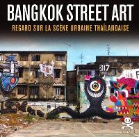 Bangkok street art : regard sur la scène urbaine thaïlandaise