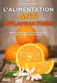 L'alimentation anti-inflammatoire : les secrets de l'alimentation anti-inflammatoire : les meilleures recettes