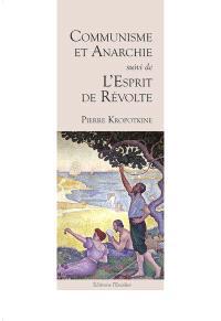 Communisme et anarchie; Suivi de L'esprit de révolte