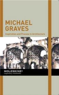MICHAEL GRAVES INSPIRATION AND PROCESS IN ARCHITECTURE /ANGLAIS