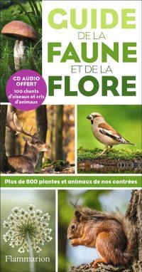 Guide de la faune et de la flore : plus de 800 plantes et animaux de nos contrées