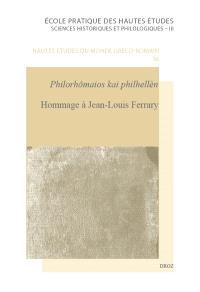 Hommage à Jean-Louis Ferrary : philorhômaios kai philhellèn