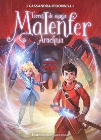 Malenfer : terre de magie. Volume 6, Arachnia