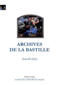 Archives de la Bastille : documents inédits. Volume 3, 1661