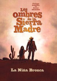 Les ombres de la Sierra Madre. Volume 1, La nina bronca