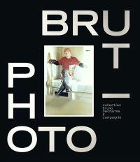 Photo-brut : collection Bruno Decharme & compagnie
