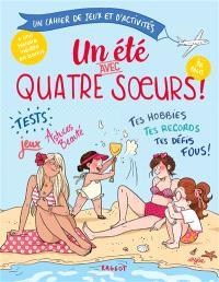 Un été avec quatre soeurs : un cahier de jeux et d'activités