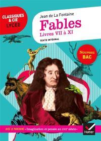 Fables : livres VII, VIII, IX, X et XI (1678-1679) : texte intégral suivi d'un dossier nouveau bac