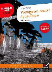 Voyage au centre de la Terre (1864) : texte intégral suivi d'un dossier nouveau bac