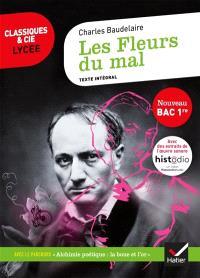 Les fleurs du mal (1857, 1861, 1866, 1868) : texte intégral suivi d'un dossier nouveau bac