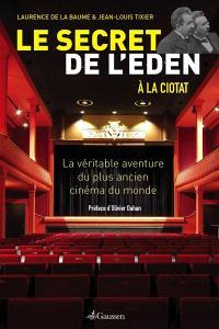 Le secret de l'Eden : la véritable aventure du plus ancien cinéma du monde