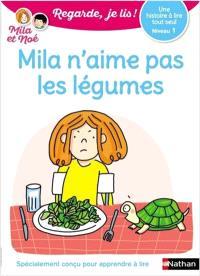 Mila n'aime pas les légumes : une histoire à lire tout seul, niveau 1