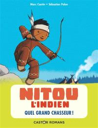 Nitou l'Indien. Volume 1, Quel grand chasseur !