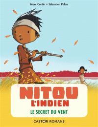 Nitou l'Indien. Volume 4, Le secret du vent