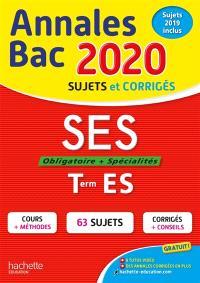 SES, obligatoire + spécialités, terminale ES : annales bac 2020, sujets et corrigés : sujets 2019 inclus