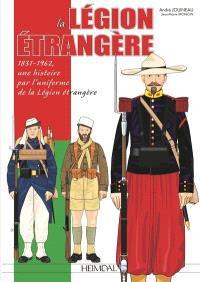 """La Légion étrangère : 1831-962, """"Français par le sang versé"""""""