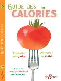 Guide des calories : contrôler son poids, préserver sa santé