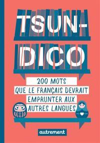 Tsundico : 200 mots que le français devrait emprunter aux autres langues