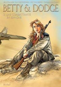 Betty & Dodge : coffret cycles. Volume 3, Une combattante en Espagne