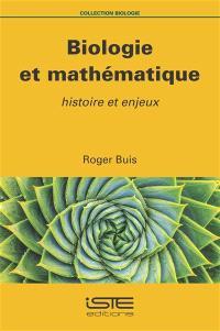 Biologie et mathématique : histoire et enjeux
