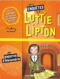 Les enquêtes de Lottie Lipton, Le papyrus d'Alexandrie
