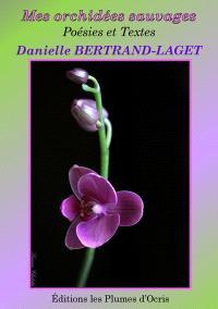 Mes orchidées sauvages : poésies et textes