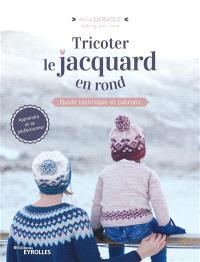 Tricoter le jacquard en rond : guide technique et patrons