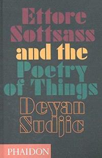 SOTTSASS & THE POETRY OF THINGS