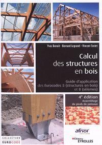 Calcul des structures en bois : guide d'application des Eurocodes 5 (structures en bois) et 8 (séismes)