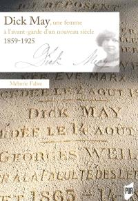 Dick May, une femme à l'avant-garde d'un nouveau siècle : 1859-1925